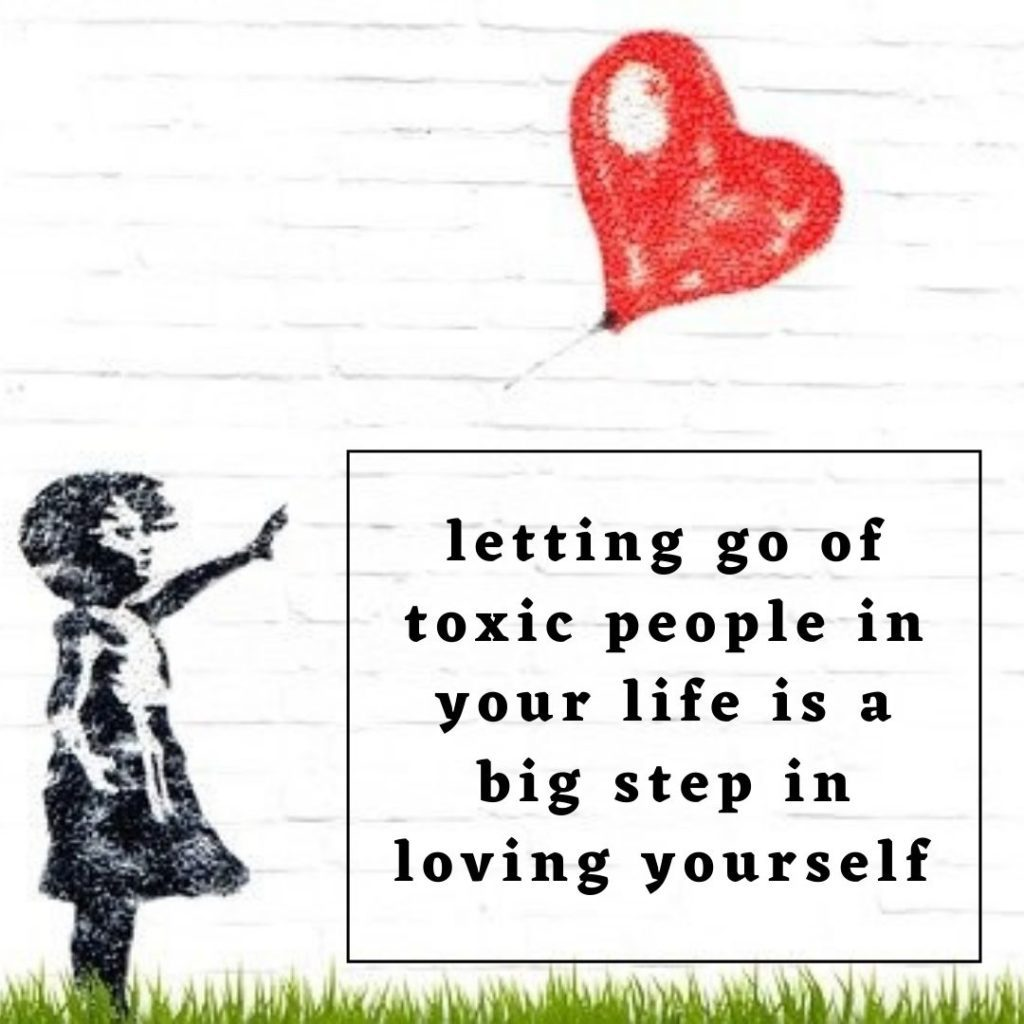 Letting go of toxic people in your life ia a big step in loving yourself. Quelle: Bild S. Hermann & F. Richter auf Pixabay / bearbeitet mit canva.com