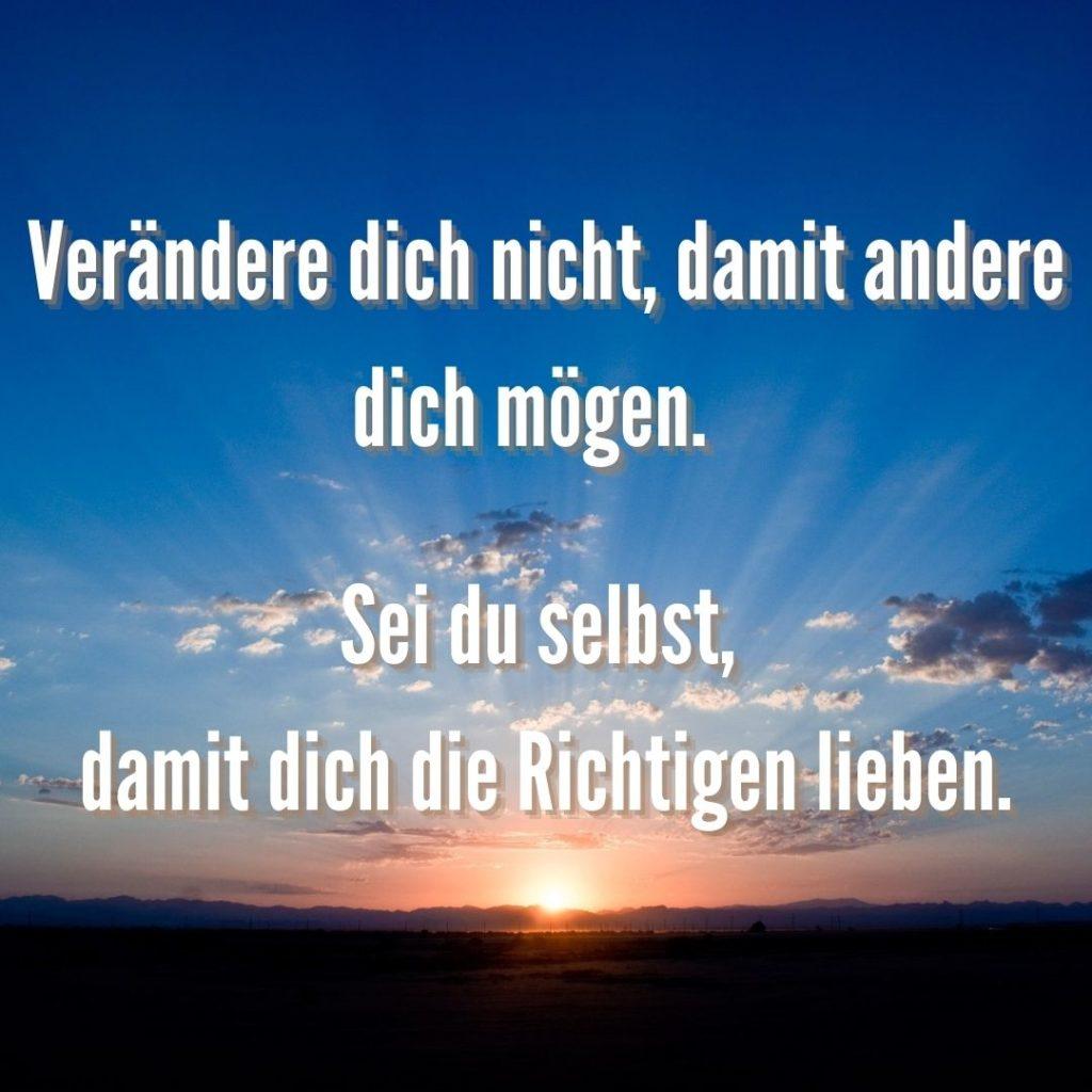 Verändere dich nicht, damit andere dich mögen. Sei du selbst, damit dich die Richtigen lieben.   Quelle: healthyfeelings.de – erstellt mit canva.com