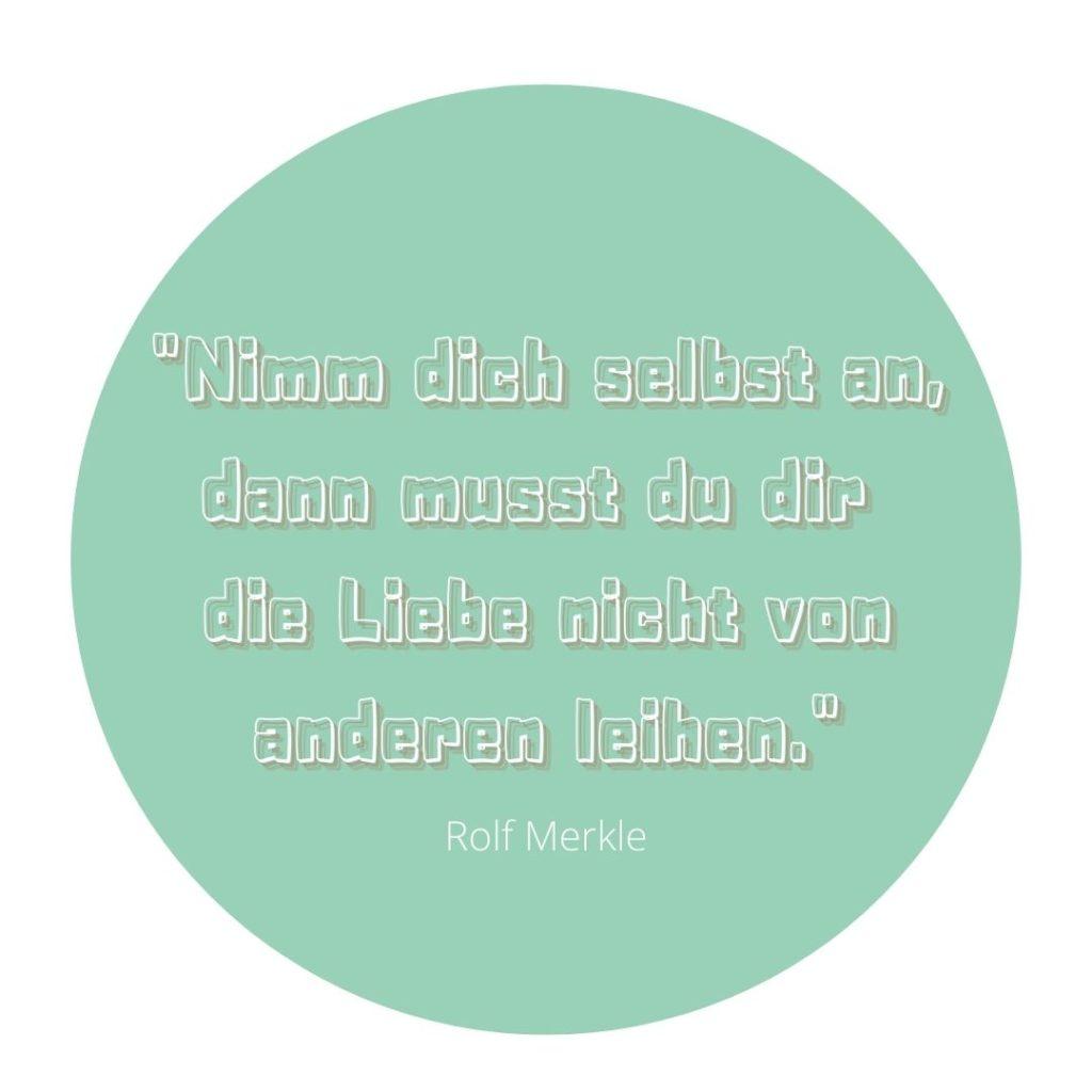 Nimm dich selbst an, dann musst du dir die Liebe nicht von anderen leihen. Bild-Quelle: healthyfeelings.de – erstellt mit canva.com