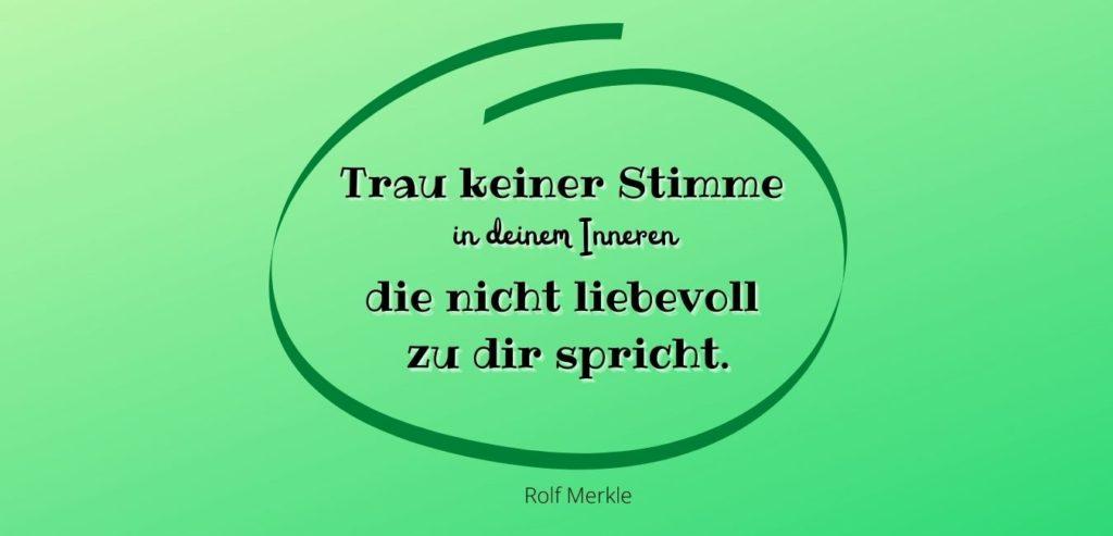 Trau keiner Stimme in deinem Inneren die nicht liebevoll zu dir spricht. Bild-Quelle: healthyfeelings.de – erstellt mit canva.com