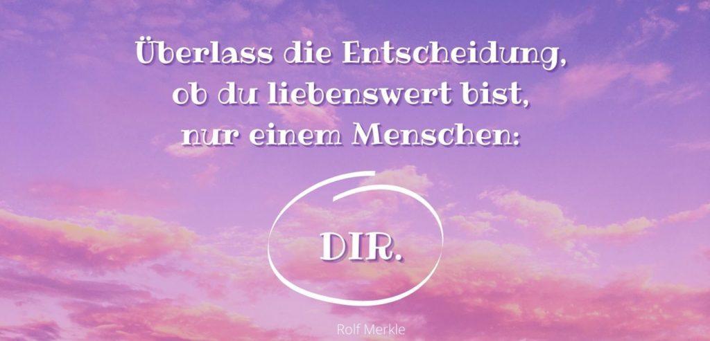Überlass die Entscheidung, ob du liebenswert bist, nur einem Menschen: Dir. Bild-Quelle: healthyfeelings.de – erstellt mit canva.com