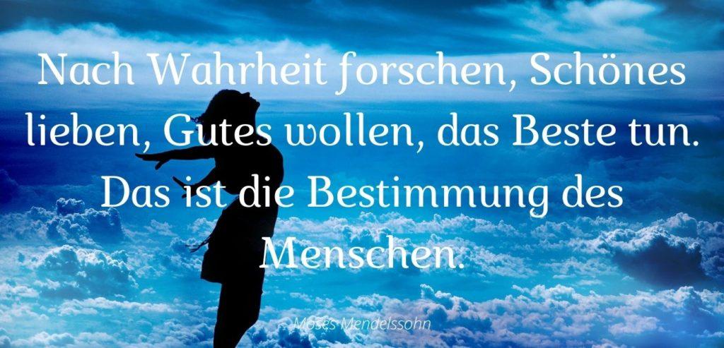 Nach Wahrheit forschen, Schönes lieben, Gutes wollen, das Beste tun. Das ist die Bestimmung des Menschen. Bildquelle: healthyfeelings.de - erstellt mit canva.com