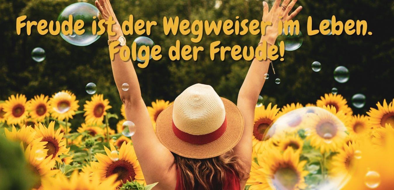 Freude ist der Wegweiser im Leben. Folge der Freude. Quelle: healthyfeelings.de erstellt mit canva.com