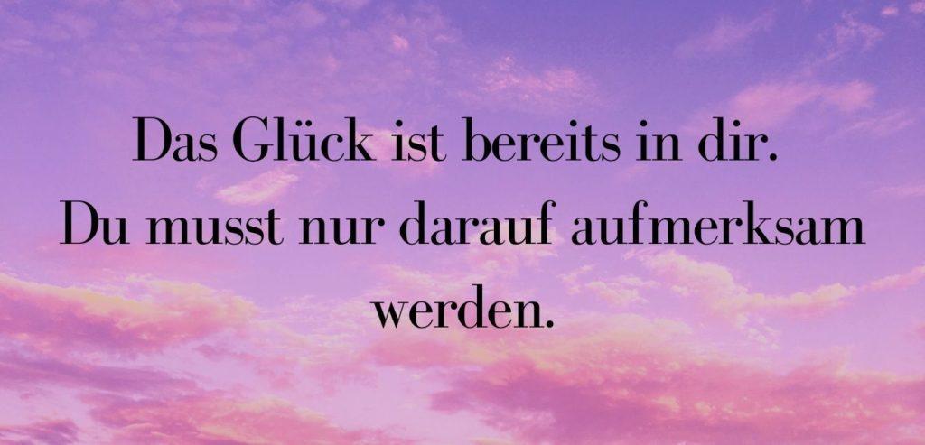 Das Glück ist bereits in dir. Du musst nur darauf aufmerksam werden. Bildquelle: healthyfeelings.de - erstellt mit canva.com